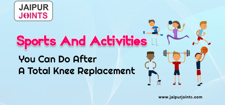 After Knee Replacement Sports And Activities