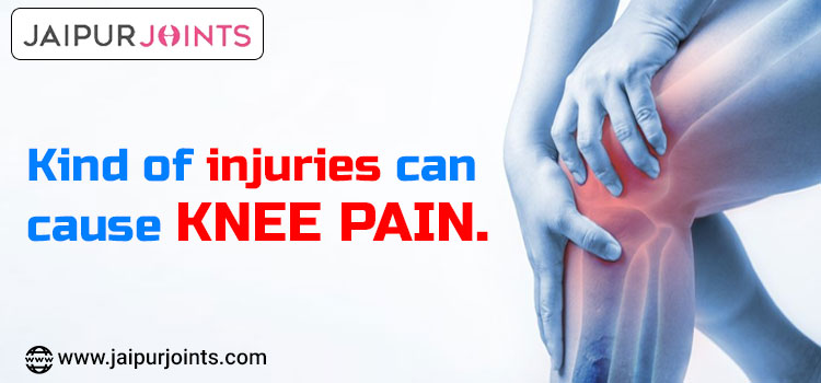 Kind of injuries can cause knee pain.