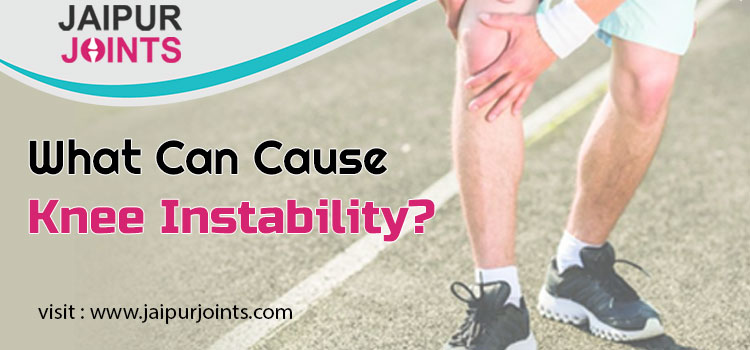 What Can Cause Knee Instability?