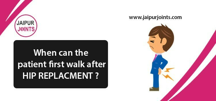 When can the patient first walk after hip replacement surgery?